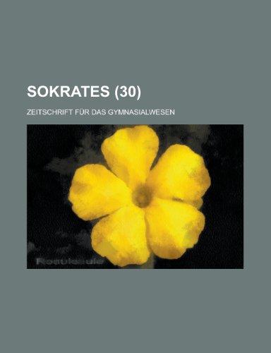 9781234449148: Sokrates; Zeitschrift Fur Das Gymnasialwesen (30)