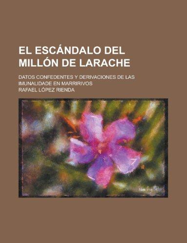 9781234452193: El Escandalo del Millon de Larache; Datos Confedentes y Derivaciones de Las Imunalidade En Marririvos