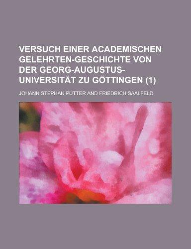 9781234453497: Versuch einer academischen gelehrten-geschichte von der Georg-Augustus-universität zu Göttingen (1) (German Edition)