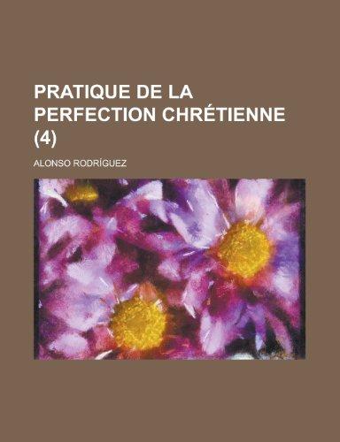 9781234457679: Pratique de La Perfection Chretienne (4 )