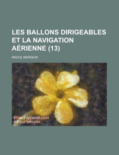 9781234458799: Les Ballons Dirigeables Et La Navigation Aerienne (13)