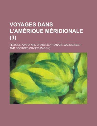 9781234460990: Voyages dans l'Amérique méridionale (3 ) (French Edition)