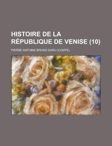 9781234465452: Histoire de La Republique de Venise (10 )