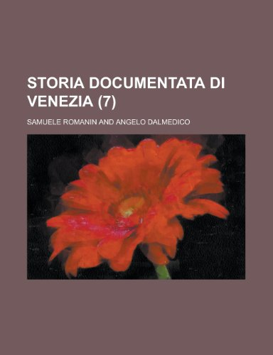 9781234470258: Storia Documentata Di Venezia (7)