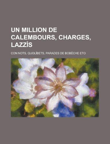 9781234474980: Un Million de Calembours, Charges, Lazzis; Con Nots, Quolibets, Parades de Bobeche Eto