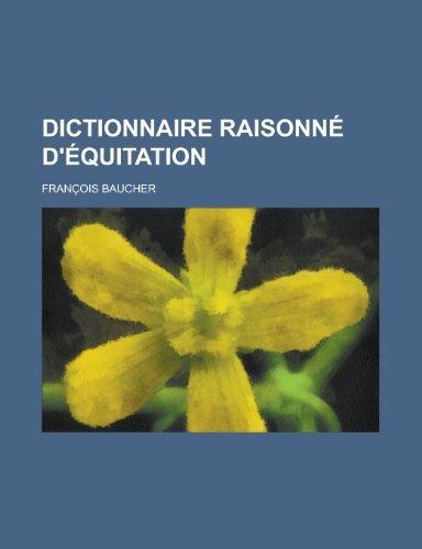 9781234476083: Dictionnaire Raisonne D'Equitation