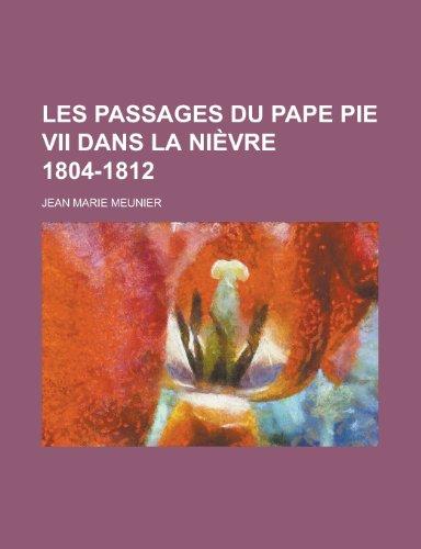 9781234477257: Les passages du pape Pie VII dans la Nièvre 1804-1812