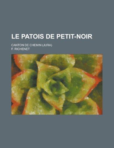 9781234481223: Le Patois de Petit-Noir; Canton de Chemin (Jura)