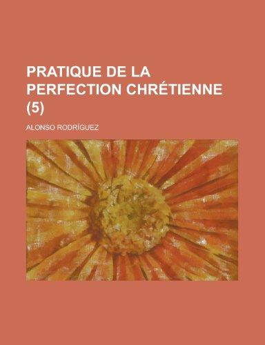 9781234481605: Pratique de La Perfection Chretienne (5 )