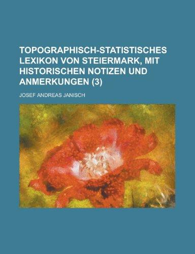 9781234502836: Topographisch-Statistisches Lexikon Von Steiermark, Mit Historischen Notizen Und Anmerkungen (3 )