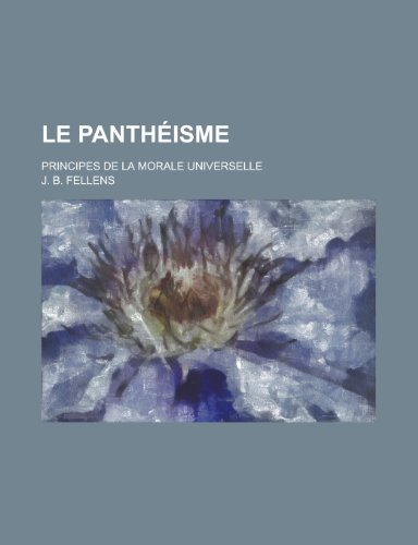9781234522070: Le panthéisme; principes de la morale universelle (French Edition)