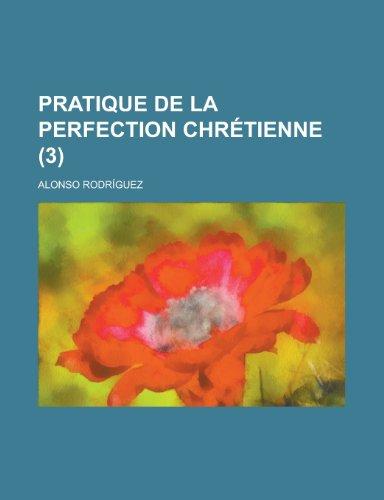 9781234523534: Pratique de La Perfection Chretienne (3 )