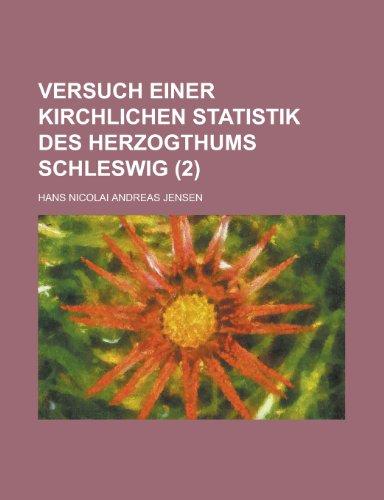 9781234524395: Versuch einer kirchlichen Statistik des Herzogthums Schleswig (2) (German Edition)