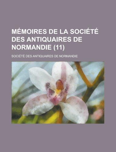 9781234527631: Mémoires de la Société des antiquaires de Normandie (11) (French Edition)