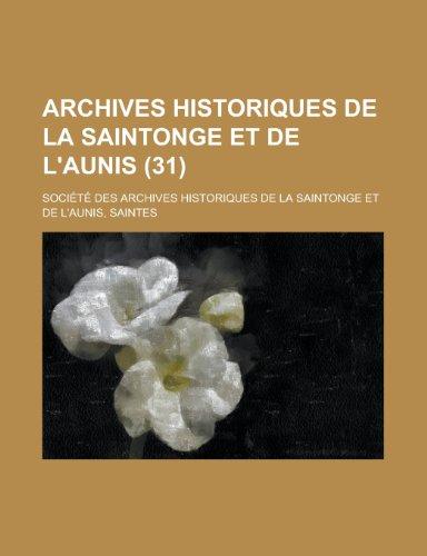 9781234532611: Archives Historiques de La Saintonge Et de L'Aunis (31)