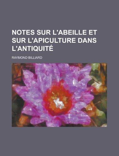9781234532697: Notes Sur L'Abeille Et Sur L'Apiculture Dans L'Antiquite