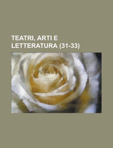 9781234535322: Teatri, Arti E Letteratura (31-33)