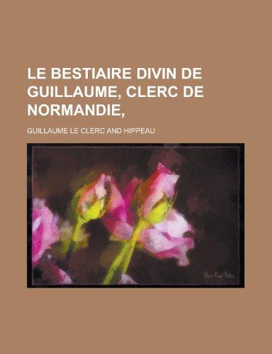9781234537685: Le Bestiaire Divin de Guillaume, Clerc de Normandie,