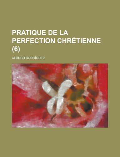 9781234538576: Pratique de La Perfection Chretienne (6 )