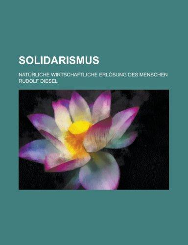 9781234551322: Solidarismus; Naturliche Wirtschaftliche Erlosung Des Menschen