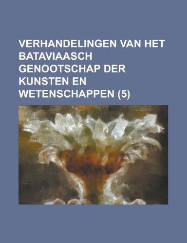 9781234555429: Verhandelingen Van Het Bataviaasch Genootschap Der Kunsten En Wetenschappen (5 )