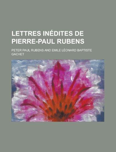 9781234559601: Lettres Inedites de Pierre-Paul Rubens