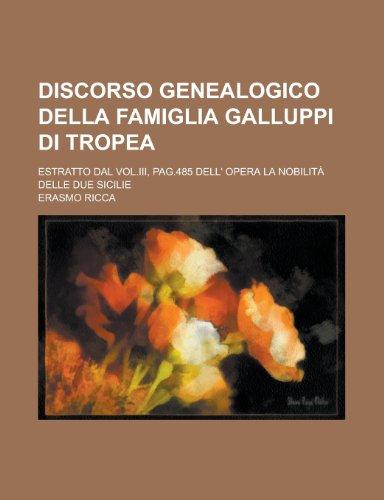 9781234566821: Discorso Genealogico Della Famiglia Galluppi Di Tropea; Estratto Dal Vol.III, Pag.485 Dell' Opera La Nobilita Delle Due Sicilie