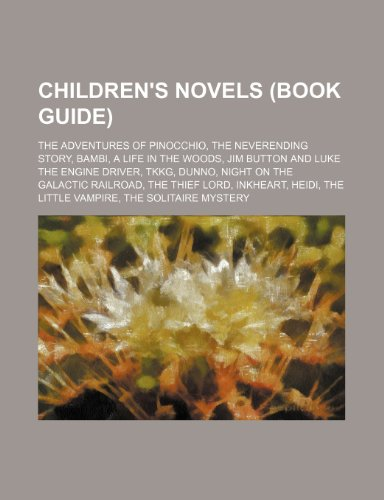 9781234569143: Children's Novels (Book Guide): The Adventures of Pinocchio, the Neverending Story, Bambi, a Life in the Woods