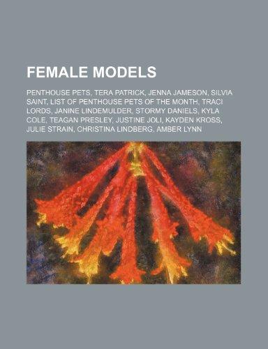 9781234569778: Female Models: Penthouse Pets, Tera Patrick, Jenna Jameson, Silvia Saint, List of Penthouse Pets of the Month, Traci Lords, Janine Li