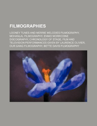 9781234569839: Filmographies: Looney Tunes and Merrie Melodies Filmography, Mohanlal Filmography, Ennio Morricone Discography, Chronology of Stage