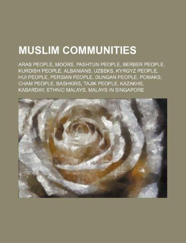 9781234571634: Muslim Communities: Arab People, Moors, Pashtun People, Berber People, Kurdish People, Albanians, Uzbeks, Kyrgyz People, Hui People