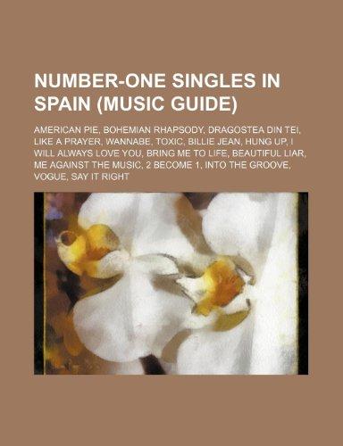 9781234571856: Number-One Singles in Spain (Music Guide): American Pie, Bohemian Rhapsody, Dragostea Din Tei, Like a Prayer, Wannabe, Toxic, Billie Jean