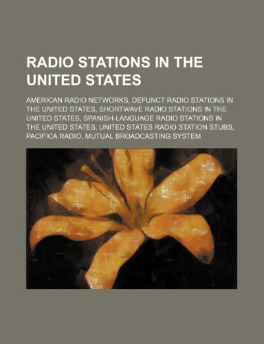 9781234572716: Radio Stations in the United States: American Radio Networks, Defunct Radio Stations in the United States