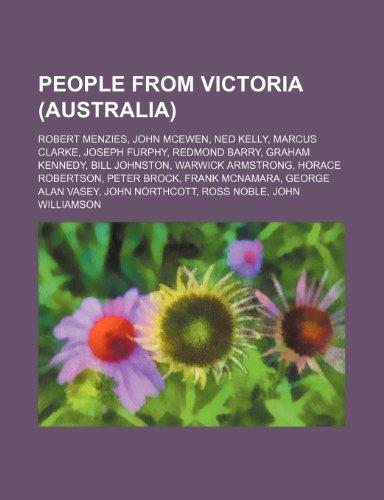 9781234575885: People from Victoria (Australia): Robert Menzies, John McEwen, Ned Kelly, Marcus Clarke, Joseph Furphy, Redmond Barry, Graham Kennedy
