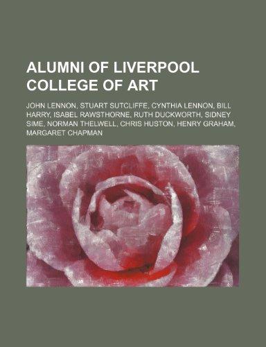 Alumni of Liverpool College of Art: John: Source: Wikipedia