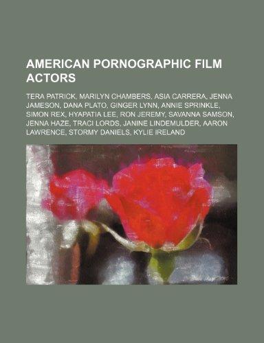 9781234577469: American Pornographic Film Actors: Tera Patrick, Marilyn Chambers, Asia Carrera, Jenna Jameson, Dana Plato, Ginger Lynn, Annie Sprinkle
