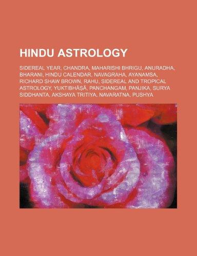 9781234578244: Hindu Astrology: Sidereal Year, Chandra, Maharishi Bhrigu, Anuradha, Bharani, Hindu Calendar, Navagraha, Ayanamsa, Richard Shaw Brown,