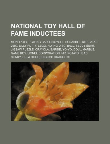 9781234578909: National Toy Hall of Fame Inductees: Monopoly, Playing Card, Bicycle, Scrabble, Kite, Atari 2600, Silly Putty, Lego, Flying Disc, Ball