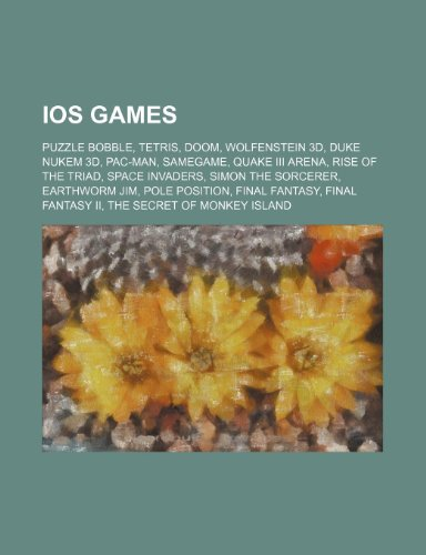 9781234581350: IOS Games: Puzzle Bobble, Tetris, Doom, Wolfenstein 3D, Duke Nukem 3D, Pac-Man, Samegame, Quake III Arena, Rise of the Triad, Spa