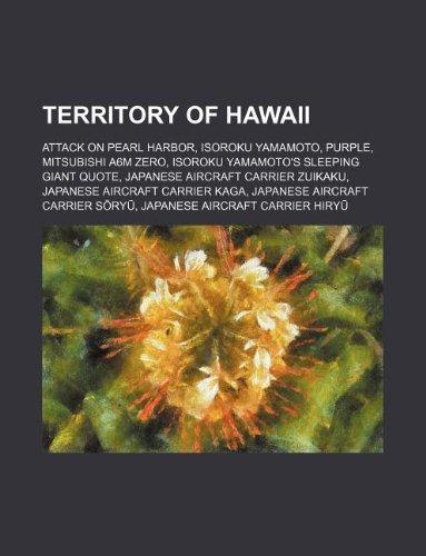 9781234581763: Territory of Hawaii: Attack on Pearl Harbor, Isoroku Yamamoto, Purple, Mitsubishi A6m Zero, Isoroku Yamamoto's Sleeping Giant Quote