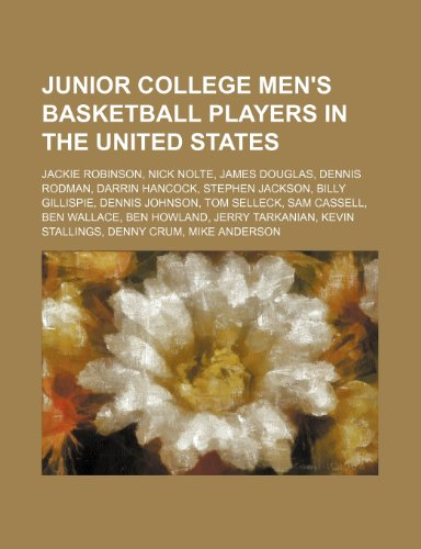 9781234582197: Junior college men's basketball players in the United States: Jackie Robinson, Nick Nolte, James Douglas, Dennis Rodman, Darrin Hancock