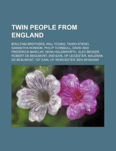 9781234583446: Twin People from England: Boulting Brothers, Will Young, Taiwo Atieno, Samantha Ronson, Philip Turnbull, David and Frederick Barclay