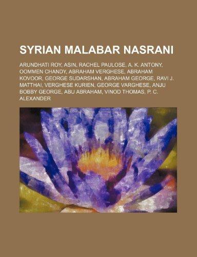 9781234585631: Syrian Malabar Nasrani: Arundhati Roy, Asin, Rachel Paulose, A. K. Antony, Oommen Chandy, Abraham Verghese, Abraham Kovoor, George Sudarshan