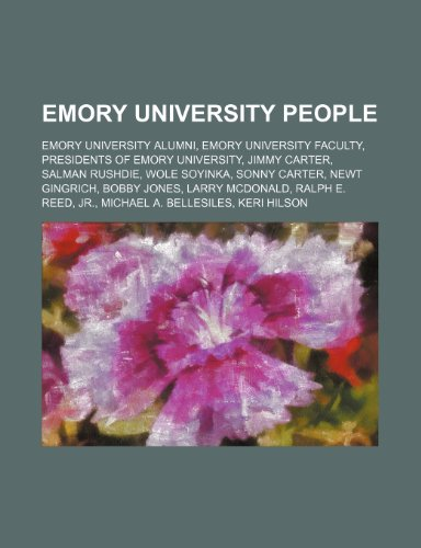 9781234586867: Emory University People: Emory University Alumni, Emory University Faculty, Presidents of Emory University, Jimmy Carter, Salman Rushdie