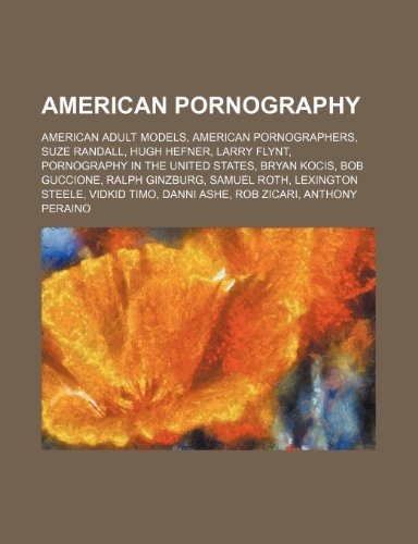 9781234589677: American Pornography: American Adult Models, American Pornographers, Suze Randall, Hugh Hefner, Larry Flynt, Pornography in the United State