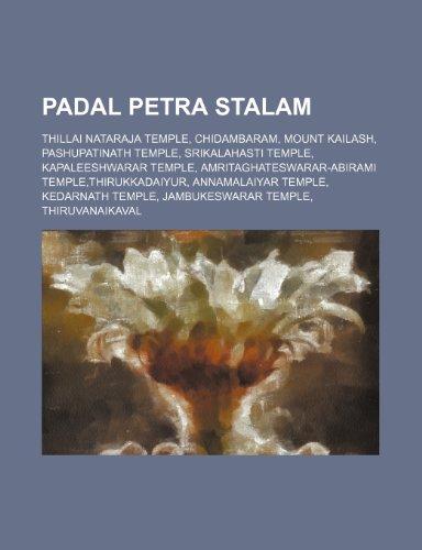 9781234590369: Padal Petra Stalam: Thillai Nataraja Temple, Chidambaram, Mount Kailash, Pashupatinath Temple, Srikalahasti Temple, Kapaleeshwarar Temple