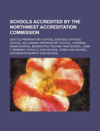 9781234592233: Schools Accredited by the Northwest Accreditation Commission: Seattle Preparatory School, Eastside Catholic School