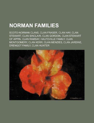 9781234593872: Norman Families: Scoto-Norman Clans, Clan Fraser, Clan Hay, Clan Stewart, Clan Sinclair, Clan Gordon, Clan Stewart of Appin, Clan Ramsa