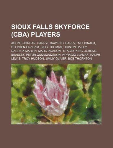 9781234596972: Sioux Falls Skyforce (CBA) players: Adonis Jordan, Darryl Dawkins, Darryl McDonald, Stephen Graham, Billy Thomas, Quintin Dailey