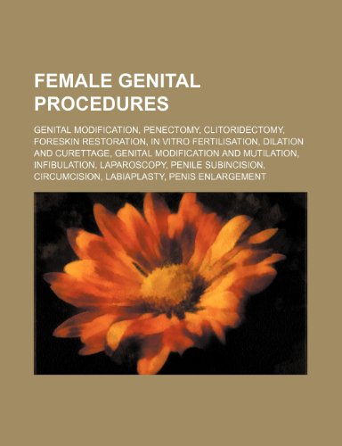 9781234597498: Female Genital Procedures: Genital Modification, Penectomy, Clitoridectomy, Foreskin Restoration, in Vitro Fertilisation